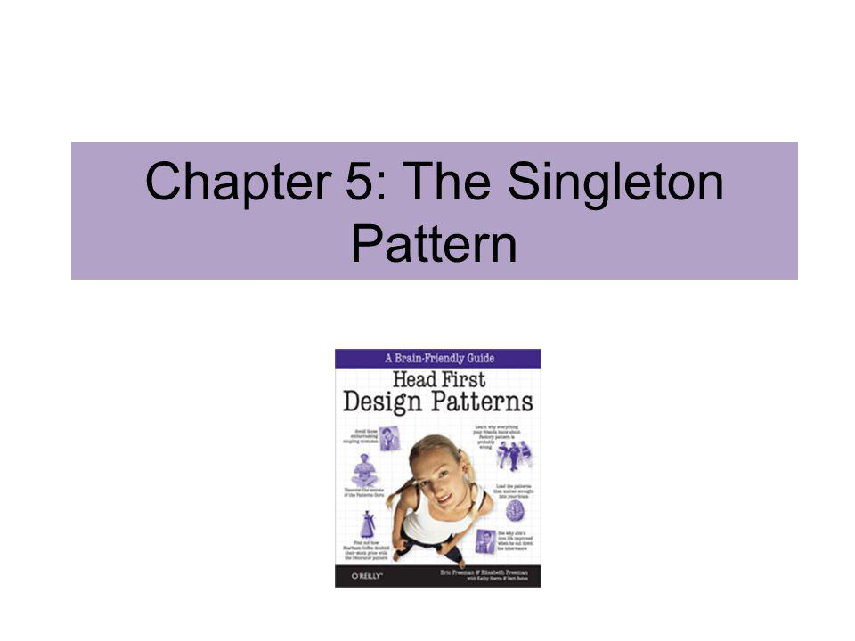 Chapter 5: The Singleton Pattern