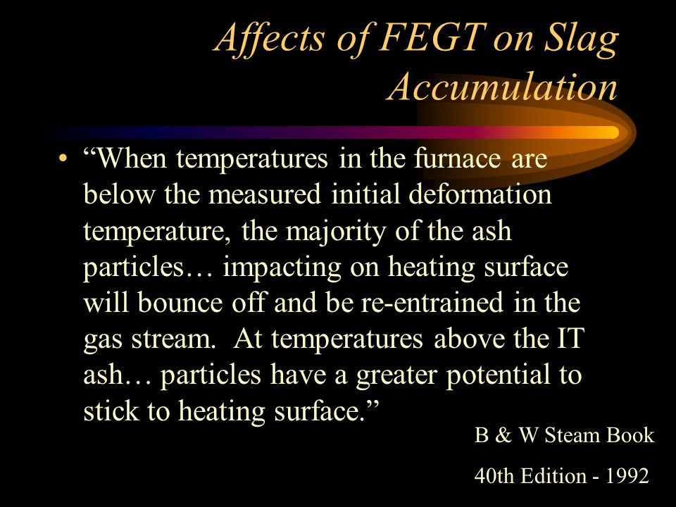 Affects of FEGT on Slag Accumulation