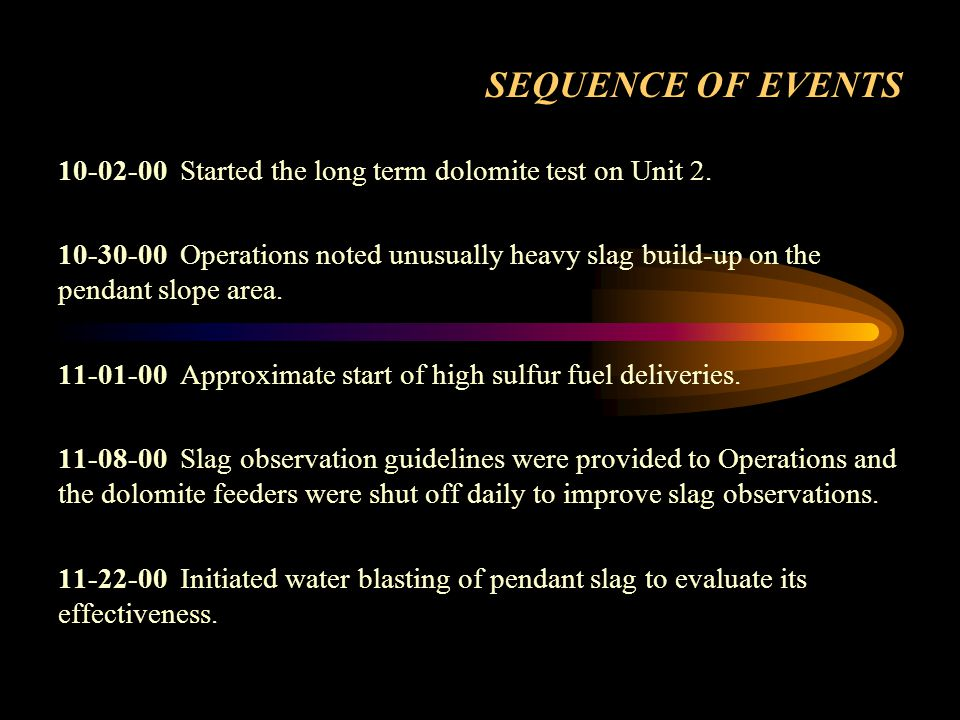 SEQUENCE OF EVENTS 10-02-00 Started the long term dolomite test on Unit 2.