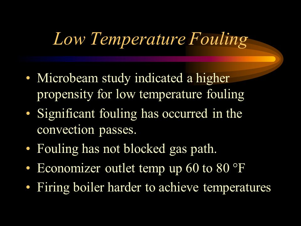 Low Temperature Fouling