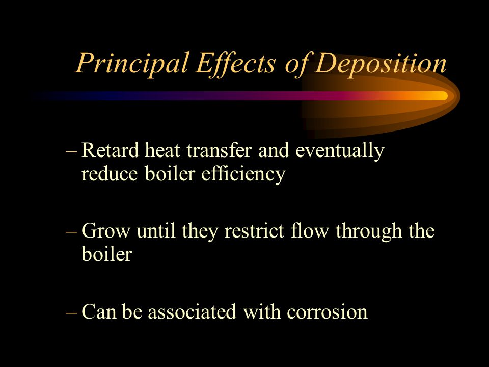 Principal Effects of Deposition