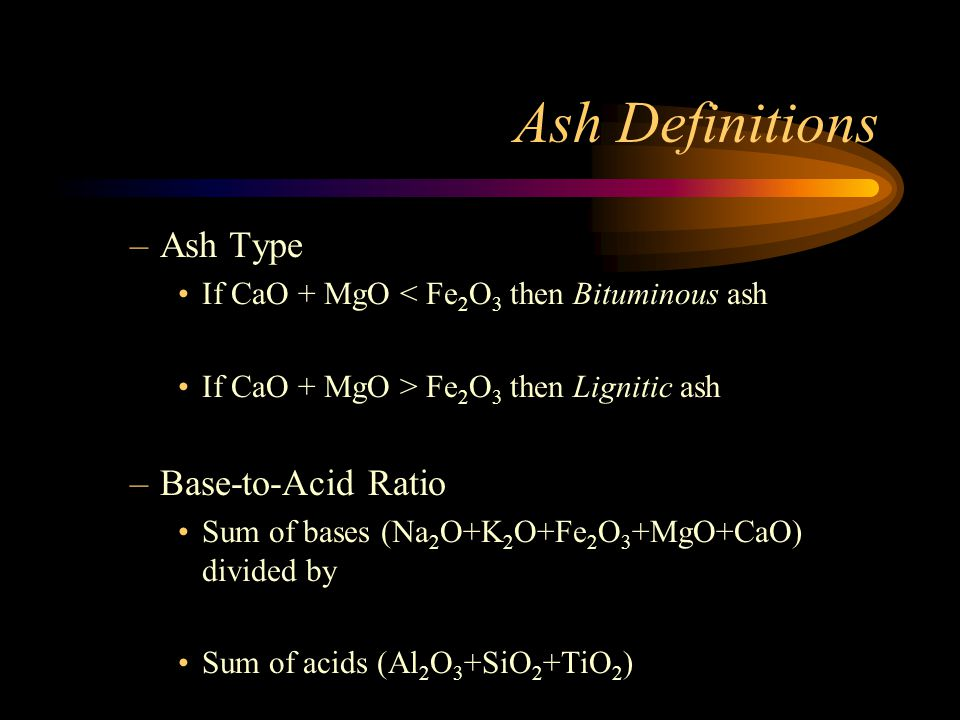 Ash Definitions Ash Type Base-to-Acid Ratio