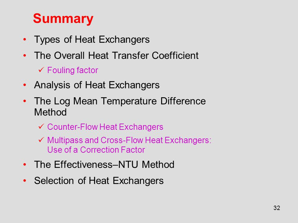 Summary Types of Heat Exchangers The Overall Heat Transfer Coefficient