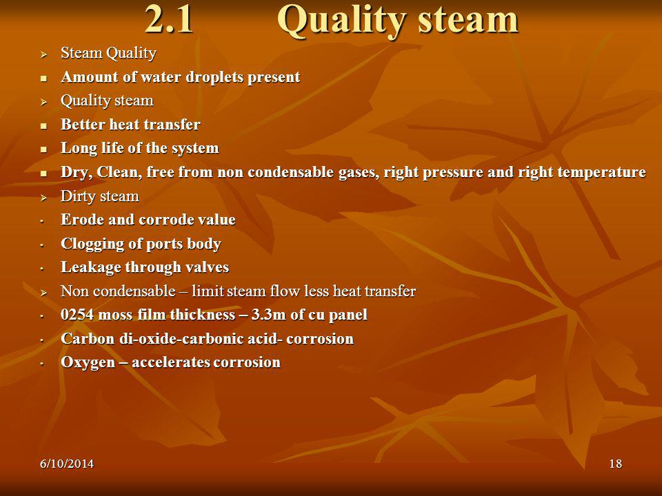 2.1 Quality steam Steam Quality Amount of water droplets present