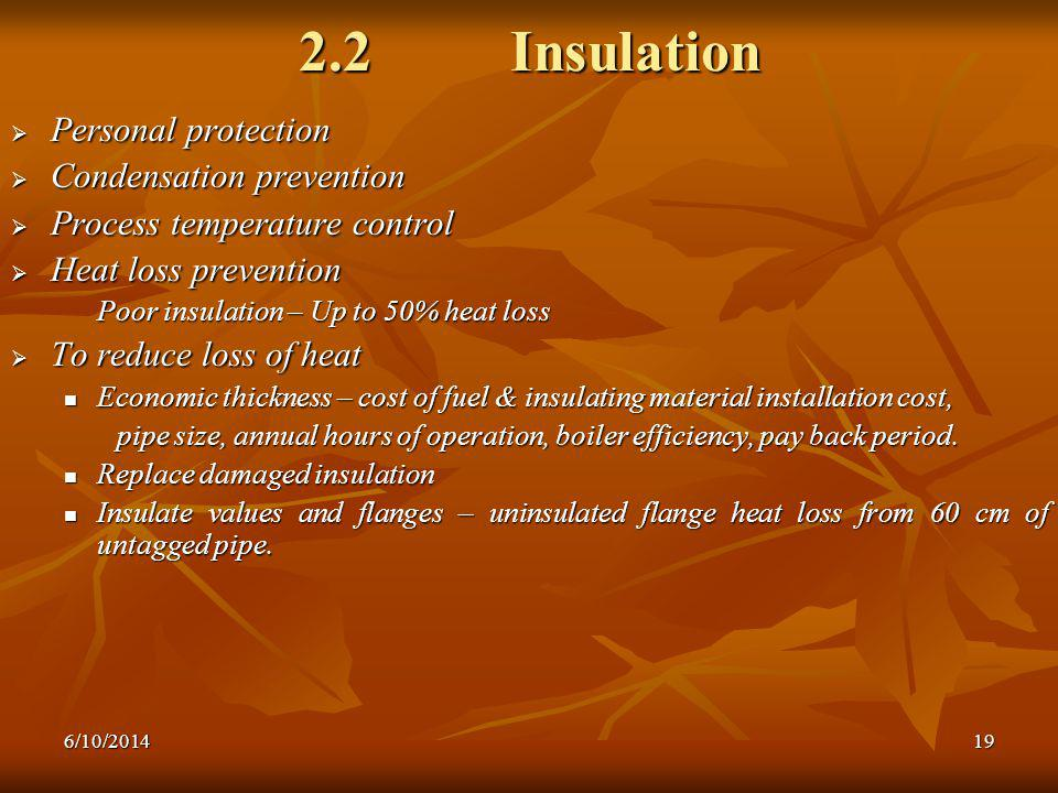 2.2 Insulation Personal protection Condensation prevention