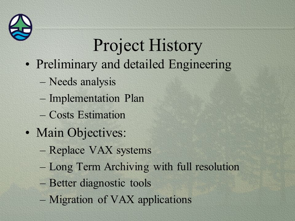 Project History Preliminary and detailed Engineering Main Objectives: