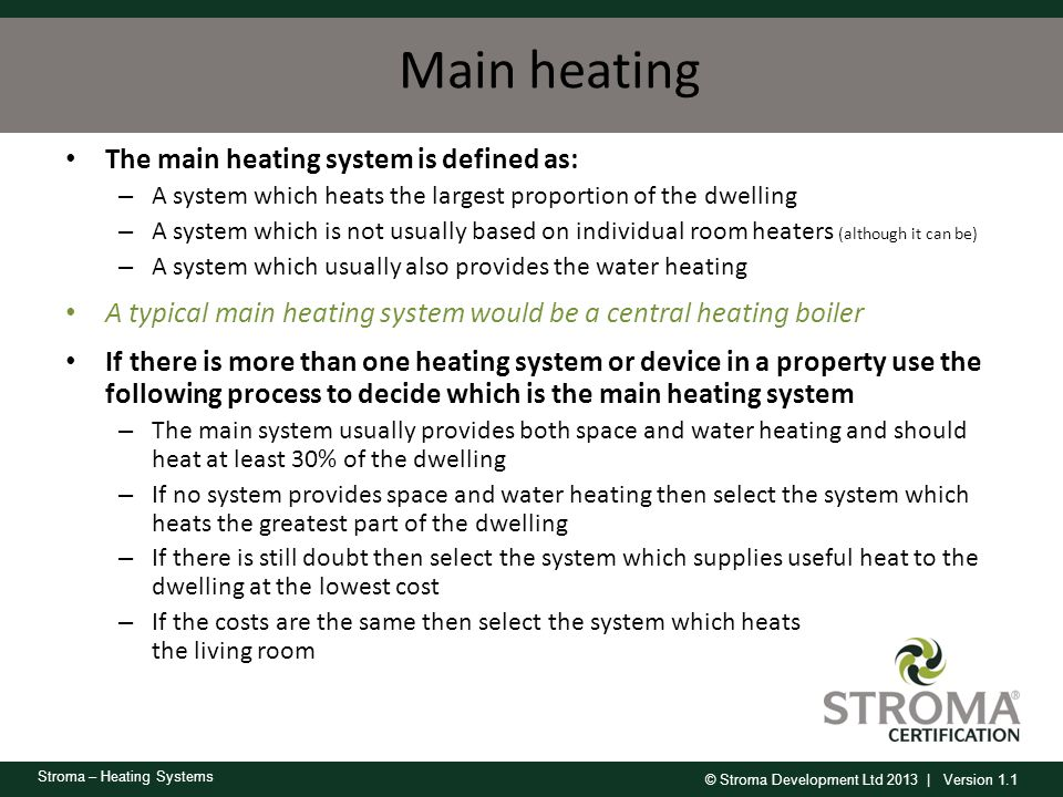 Main heating The main heating system is defined as: