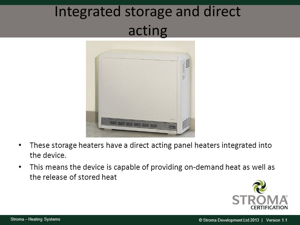 Integrated storage and direct acting