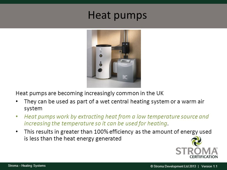 Heat pumps Heat pumps are becoming increasingly common in the UK