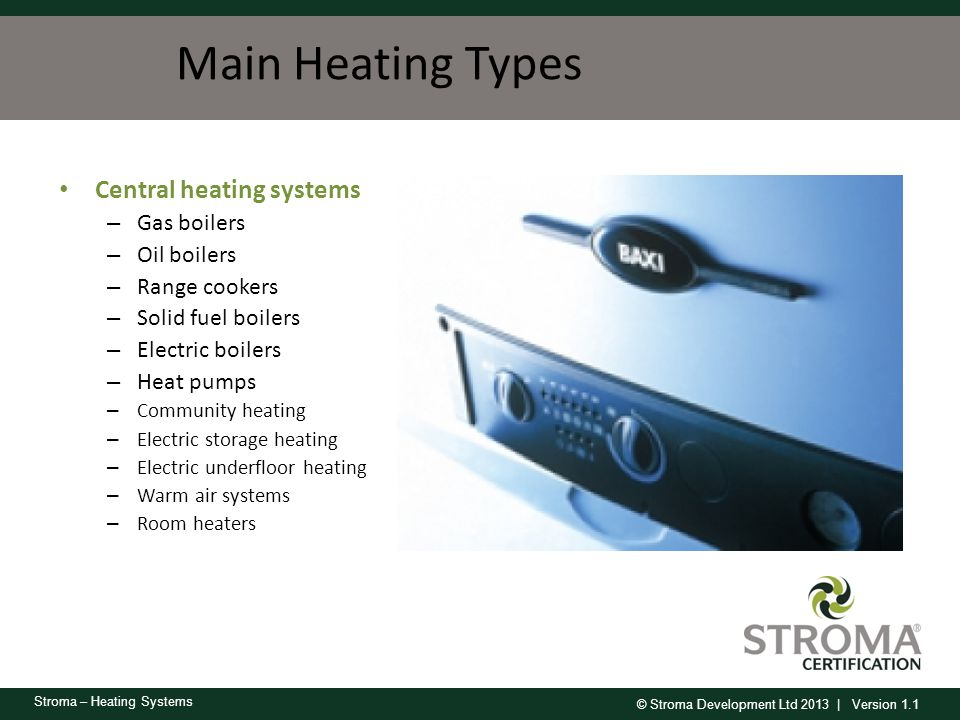 Main Heating Types Central heating systems Gas boilers Oil boilers