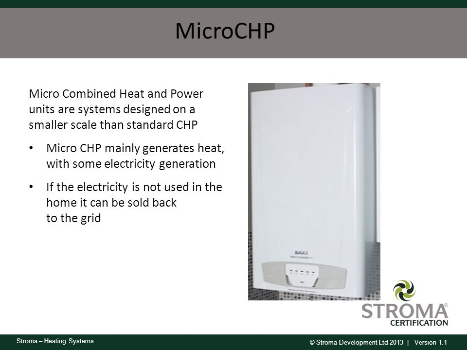 MicroCHP Micro Combined Heat and Power units are systems designed on a smaller scale than standard CHP.
