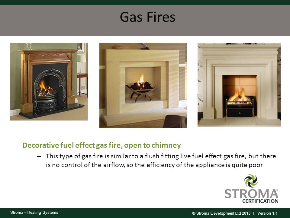 Gas Fires Decorative fuel effect gas fire, open to chimney