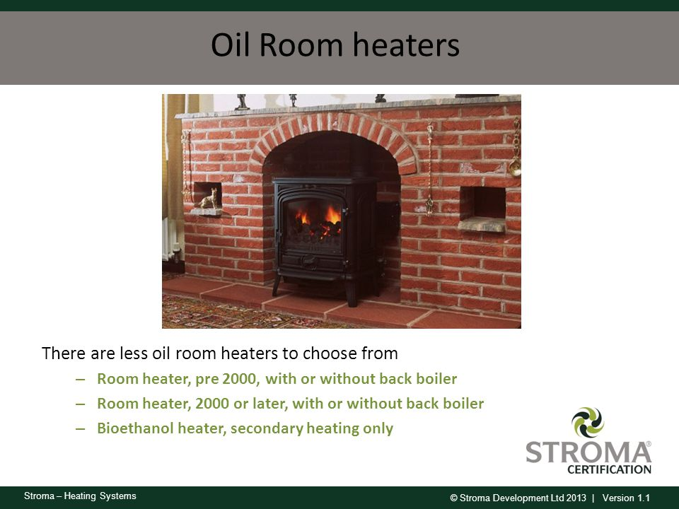 Oil Room heaters There are less oil room heaters to choose from
