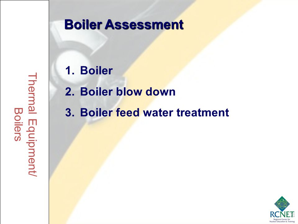 Boiler Assessment Boiler Boiler blow down Boiler feed water treatment