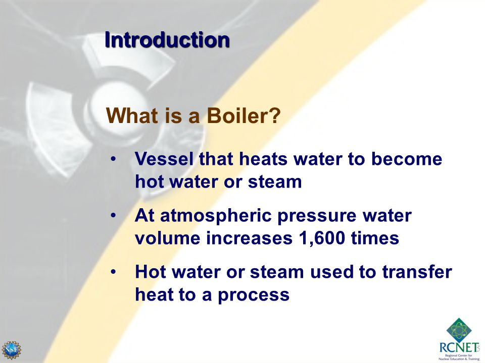 Introduction What is a Boiler