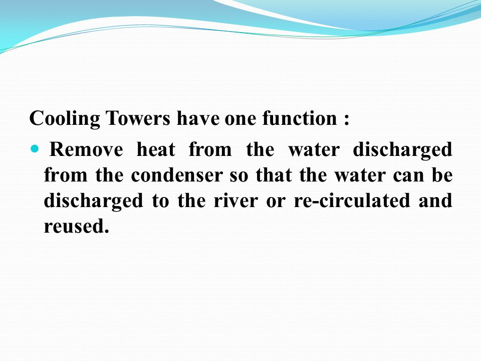 Cooling Towers have one function :