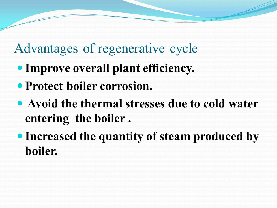 Advantages of regenerative cycle