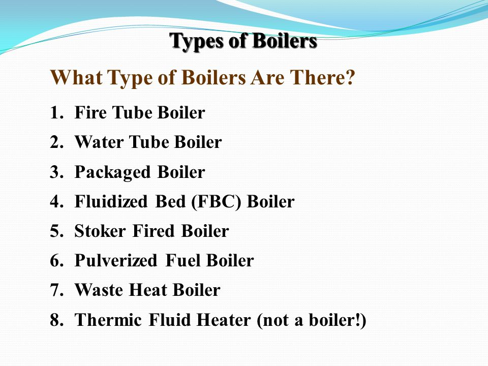 What Type of Boilers Are There