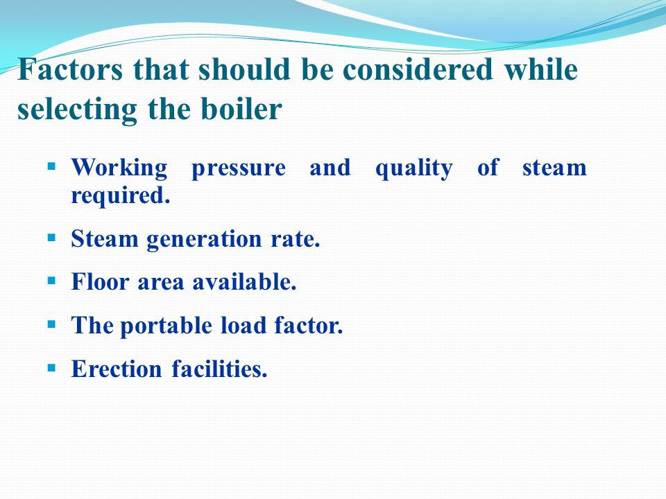 Factors that should be considered while selecting the boiler