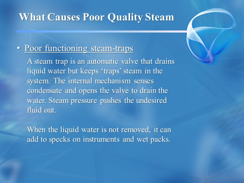 What Causes Poor Quality Steam