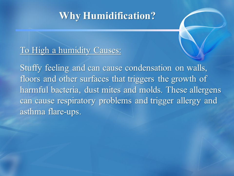 Why Humidification To High a humidity Causes: