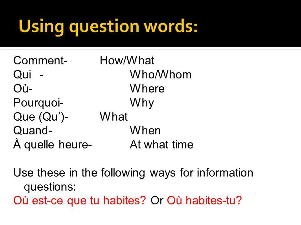 Using question words:
