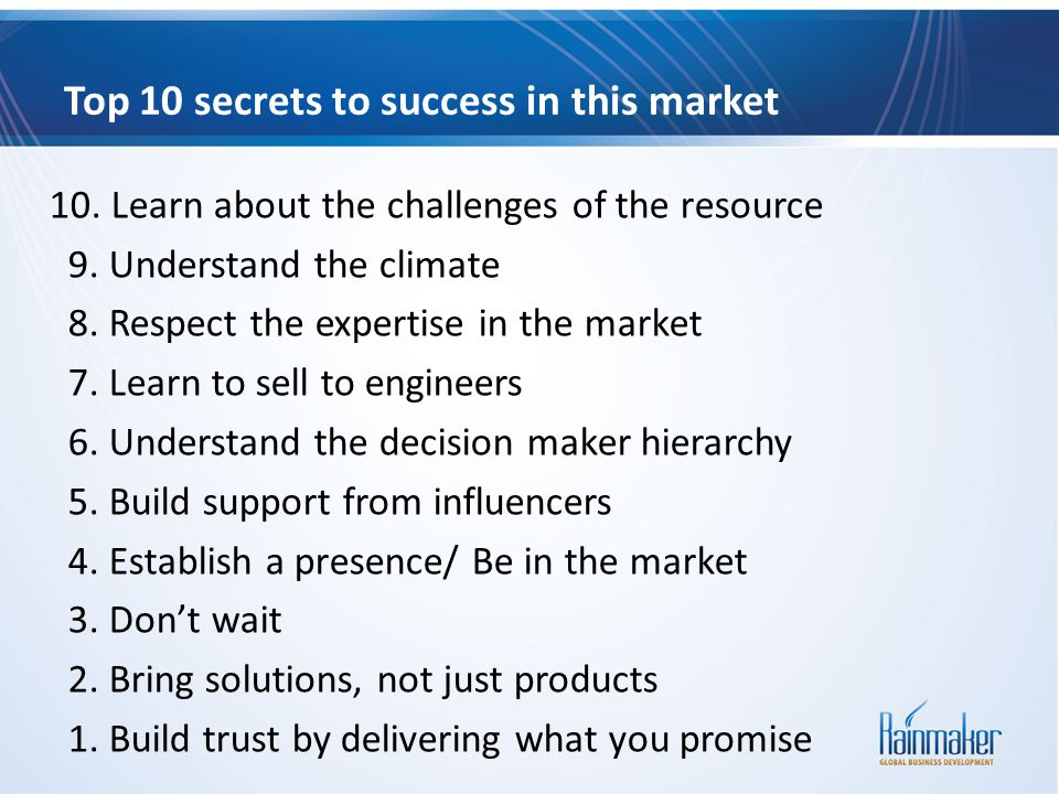Top 10 secrets to success in this market