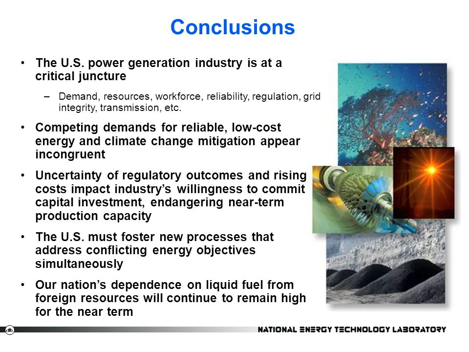 Conclusions The U.S. power generation industry is at a critical juncture.