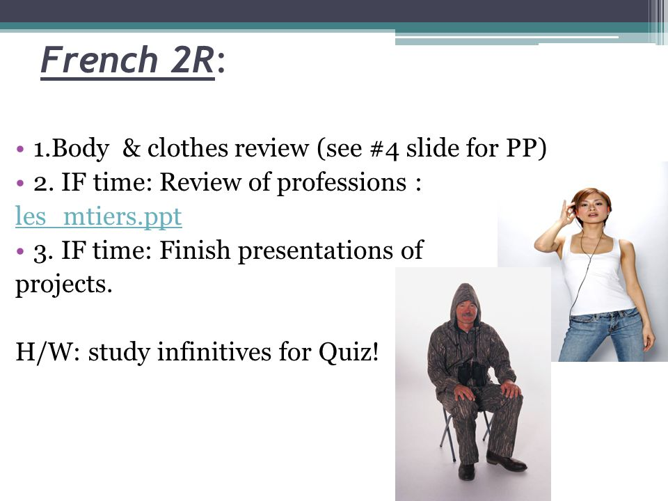 French 2R: 1.Body & clothes review (see #4 slide for PP)