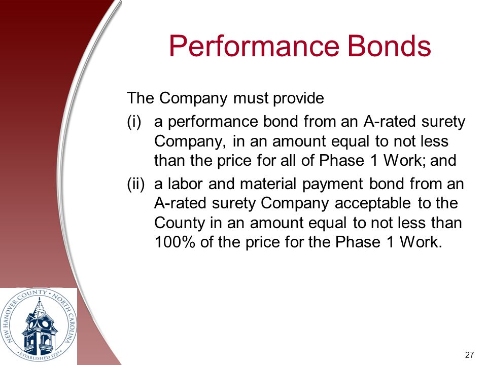 Performance Bonds The Company must provide