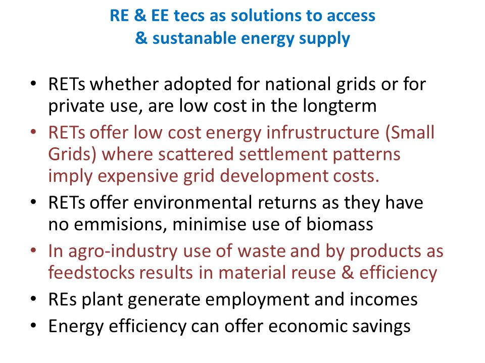 RE & EE tecs as solutions to access & sustanable energy supply