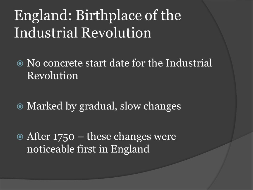 England: Birthplace of the Industrial Revolution