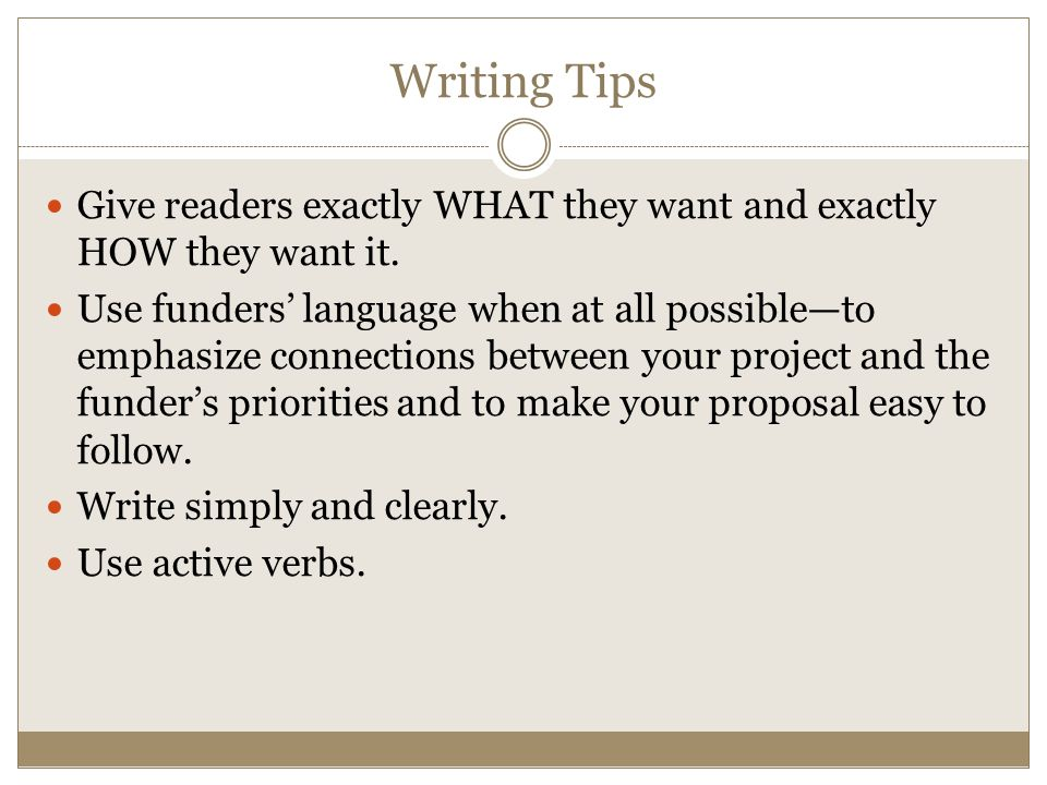 Writing Tips Give readers exactly WHAT they want and exactly HOW they want it.