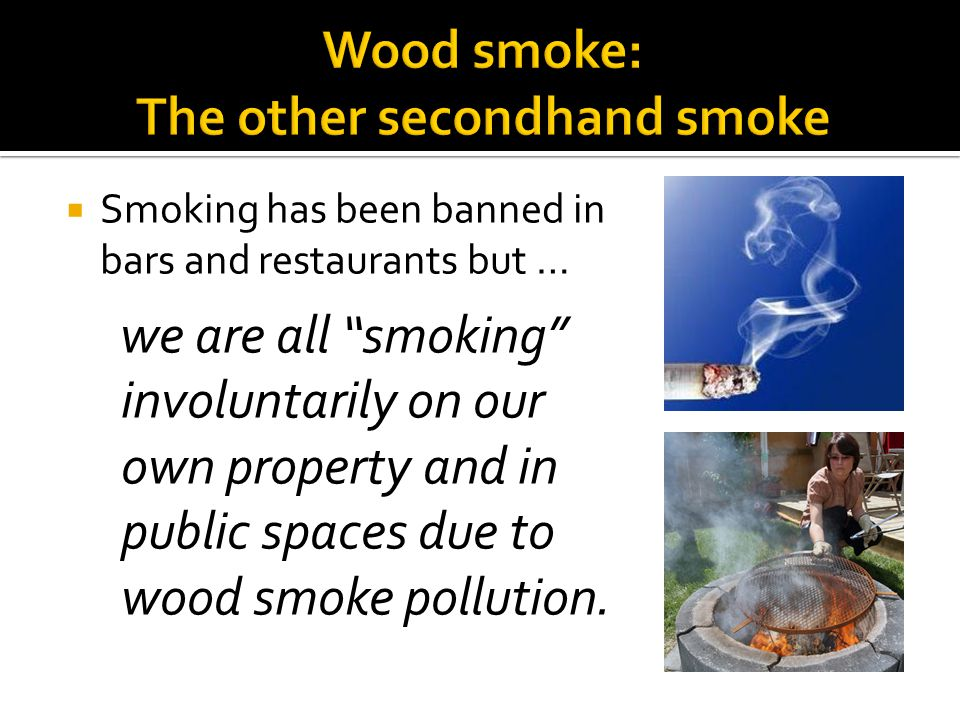 Wood smoke: The other secondhand smoke