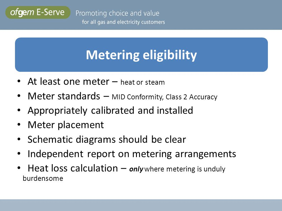 Metering eligibility At least one meter – heat or steam