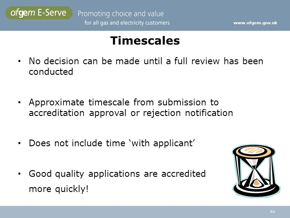 www.ofgem.gov.uk Timescales. No decision can be made until a full review has been conducted.