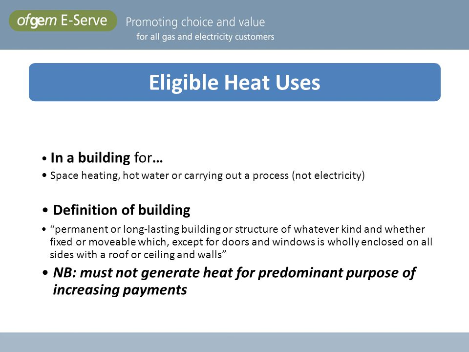 Eligible Heat Uses Eligible heat uses Heat Uses Definition of building