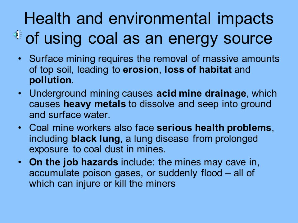 Health and environmental impacts of using coal as an energy source