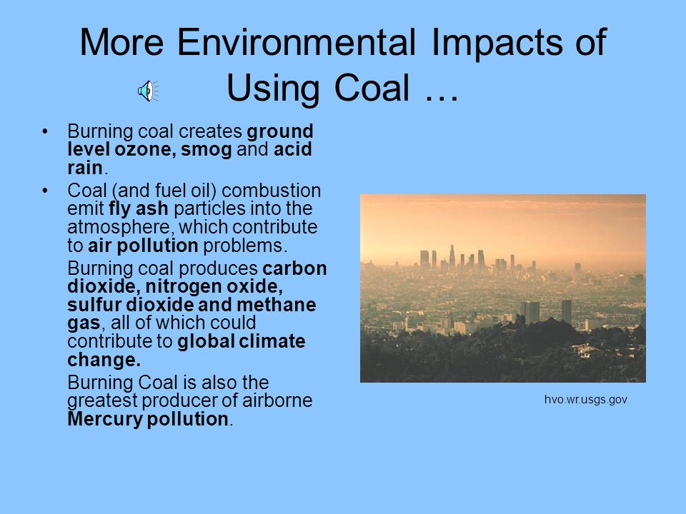 More Environmental Impacts of Using Coal …