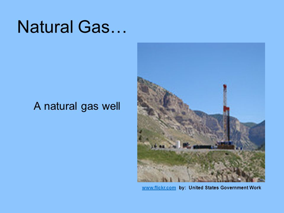 Natural Gas… A natural gas well
