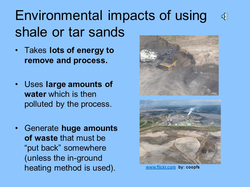 Environmental impacts of using shale or tar sands