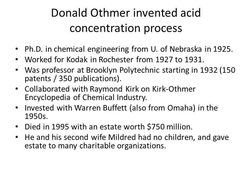Donald Othmer invented acid concentration process