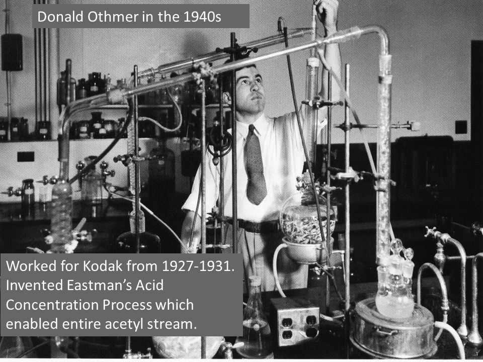 Donald Othmer in the 1940s Acid Con uses 20% of TNO steam load today. Othmer's makes this feasible and enables the entire acetyl stream.