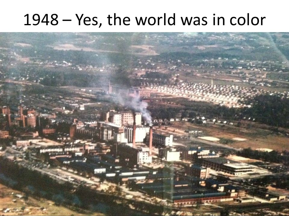 1948 – Yes, the world was in color