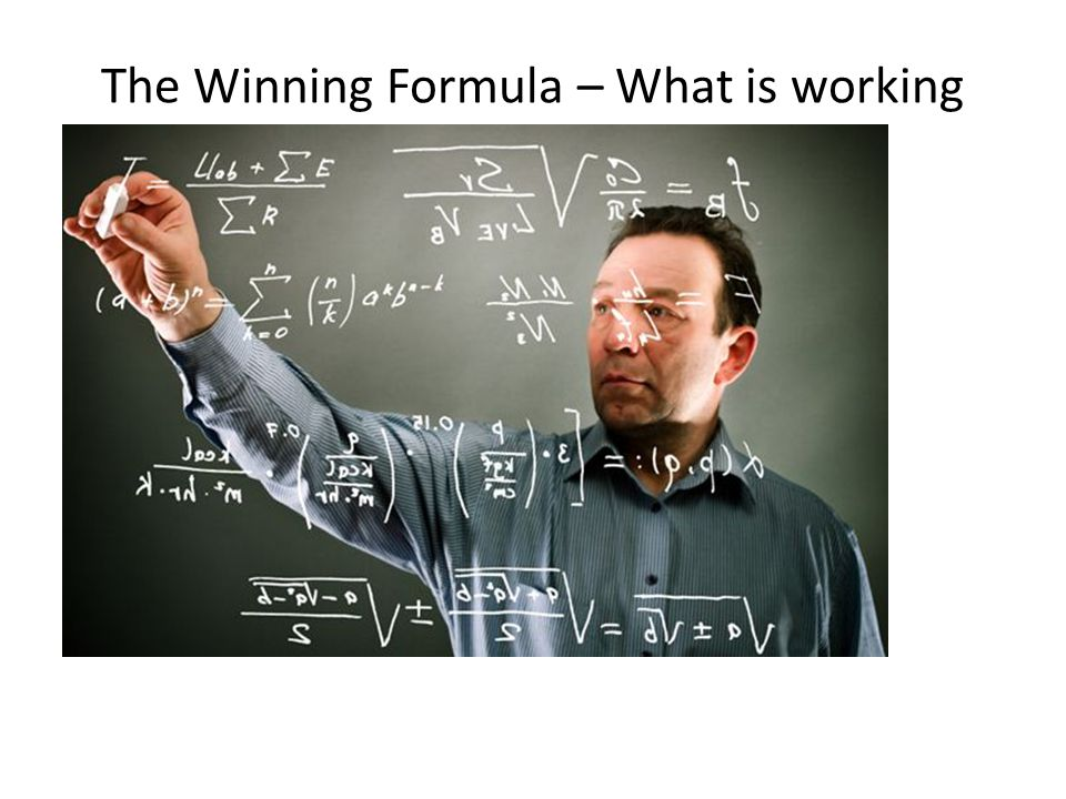 The Winning Formula – What is working