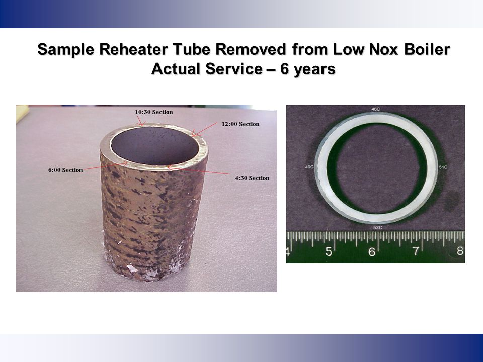 Sample Reheater Tube Removed from Low Nox Boiler Actual Service – 6 years