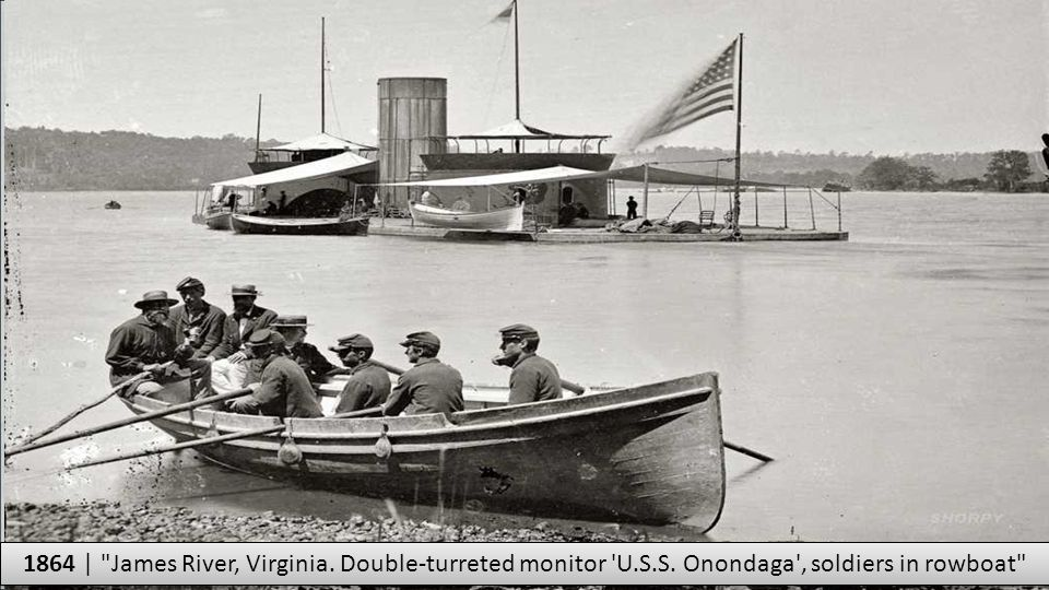 1864 | James River, Virginia. Double-turreted monitor U. S. S