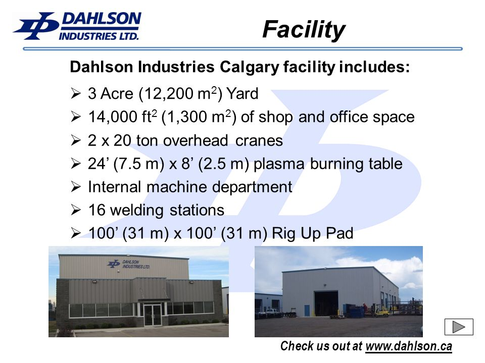Facility Dahlson Industries Calgary facility includes: