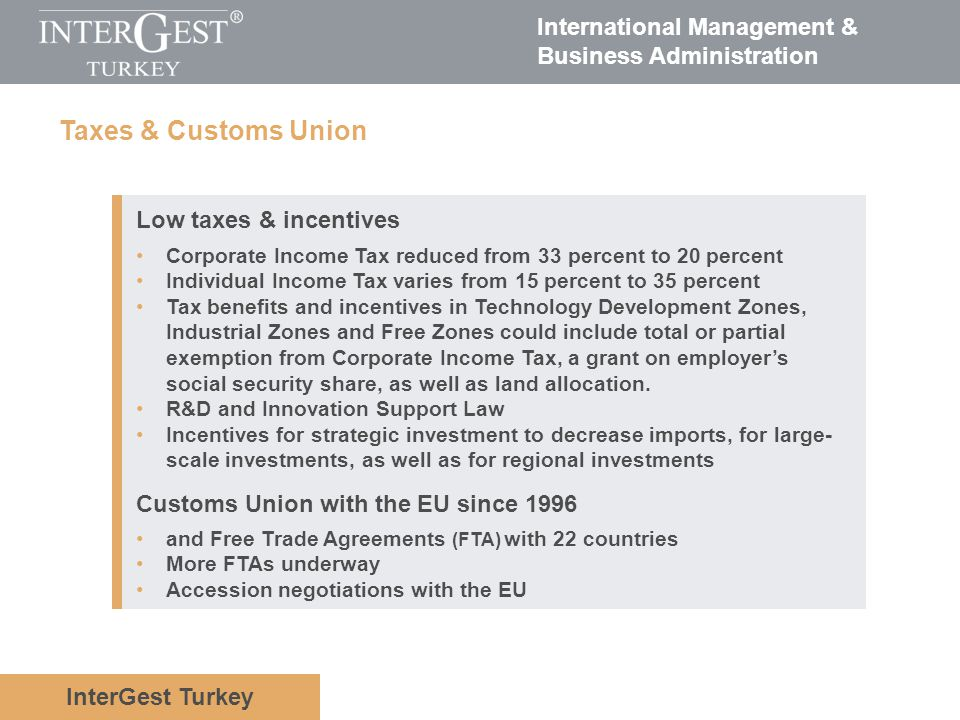 Taxes & Customs Union Low taxes & incentives
