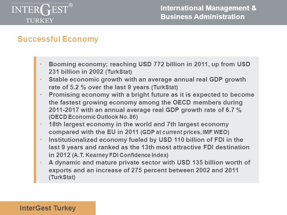 Successful Economy Booming economy; reaching USD 772 billion in 2011, up from USD 231 billion in 2002 (TurkStat)